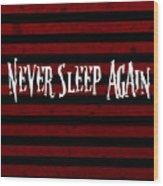 Never Sleep Again Wood Print