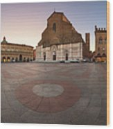Piazza Maggiore And San Petronio Basilica In The Morning, Bologna, Emilia-romanga, Italy Wood Print