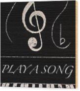 Play A Song Wood Print