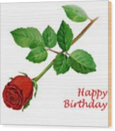 Red Rose Happy Birthday  Wood Print