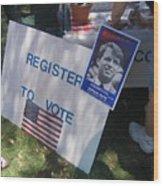 Register To Vote Bobby Kennedy Poster Sylver Short Hand Peart Park Casa Grande Arizona 2004 Wood Print