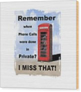 Remember When . . . Wood Print