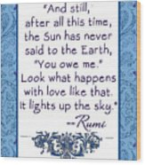 Rumi Quote And Still The Sun Wood Print