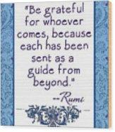 Rumi Quote Be Grateful Wood Print