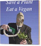 Save A Plant Eat A Vegan Wood Print