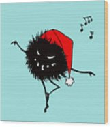 Singing And Dancing Evil Christmas Bug Wood Print