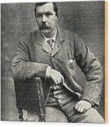Sir Arthur Conan Doyle, 1859   1930 Wood Print