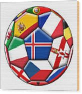 Soccer Ball With Flag Of Iceland In The Center Wood Print