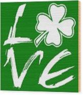 St. Patrick's Day - Love Wood Print