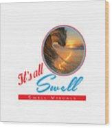 Stay Swell Design  Wood Print