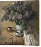 Still Life With Bouquet Of Fresh Lilacs Wood Print