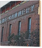 The Cannery Wood Print