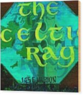 the Celtic Ray Wood Print