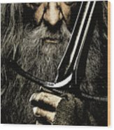 The Leader Of Mankind  - Gandalf / Ian Mckellen Wood Print