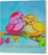 Tweet-hearts Forever Wood Print