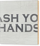 Wash Your Hands Modern Farm Sign- Art By Linda Woods Wood Print