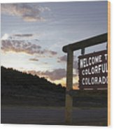 Welcome To Colorful Colorado Wood Print