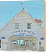 Welcome To Ocean City Wood Print