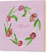 Wreath With Tulips Wood Print