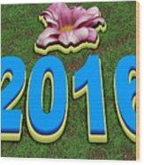 Year 2016 Wood Print