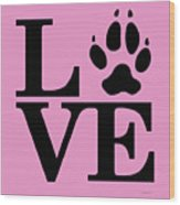 Love Claw Paw Sign Wood Print