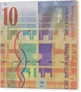 10 Swiss Franc Pop Art Bill Wood Print