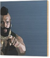 107. Pity The Fool Wood Print