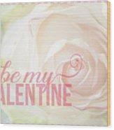 10758 To My Valentine Wood Print