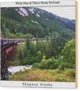 White Pass And Yukon Route Railroad Wood Print