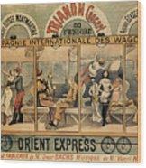 1896 Orient Express Musical Revue Paris Wood Print