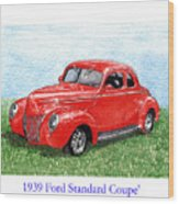 1939 Ford Standard Coupe Wood Print