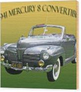 1941 Mercury Eight Convertible Wood Print