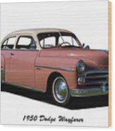 1950 Dodge Wayfarer 2 Door Sedan Wood Print