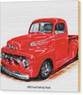 1952 Ford Pick Up Truck Wood Print