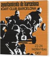 1967 Barcelona Kart Racing Poster Wood Print