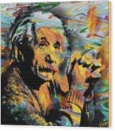 Albert Einstein.. - By Prar Wood Print
