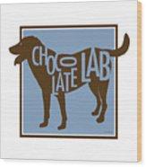 Chocolate Lab Wood Print