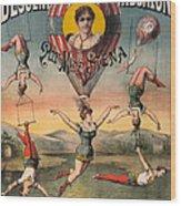 Circus Poster, C1890 Wood Print