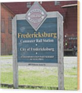 Fredericksburg Rail Station Wood Print