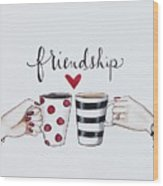 Friendship Wood Print