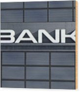 Glass Bank Building Signage Wood Print
