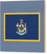Maine Flag Wood Print