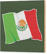 Mexico Flag Wood Print