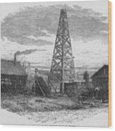 Oil Well, 19th Century Wood Print