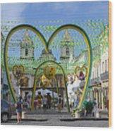 Pelourinho - The Historic Center Of Salvador Wood Print