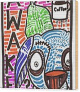 R U Awake Wood Print