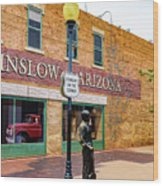 Standing On The Corner - Winslow Arizona Wood Print