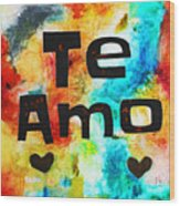 Te Amo Wood Print