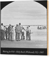 Waiting For Fish Holly Beach Now Wildwood New Jersey 1907 Wood Print