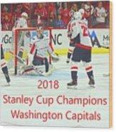 2018 Stanley Cup Champions Washington Capitals Wood Print